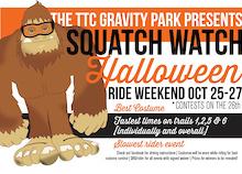 TTC Gravity Park Halloween Squatch Watch