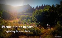 Fernie Alpine Resort Bike Crew Update 4, 2014