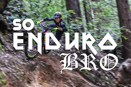 So Enduro Bro - Video