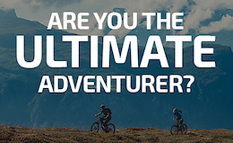Win a €12,000, All Expenses Paid, Ultimate Adventure with Bikester