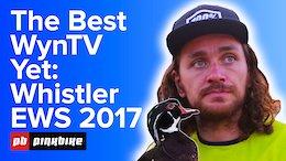 The Best One Yet: WynTV EWS - Crankworx Whistler 2017