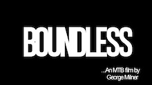 BOUNDLESS - An MTB film teaser by George Milner